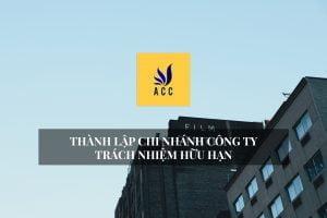 Thành lập chi nhánh công ty trách nhiệm hữu hạn (TNHH)