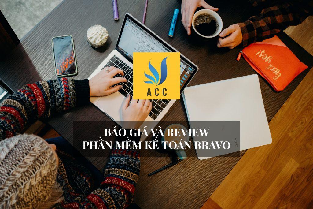 Báo giá và review phần mềm kế toán Bravo