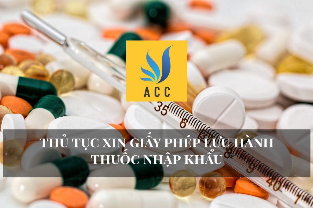 Thủ tục xin giấy phép lưu hành thuốc nhập khẩu
