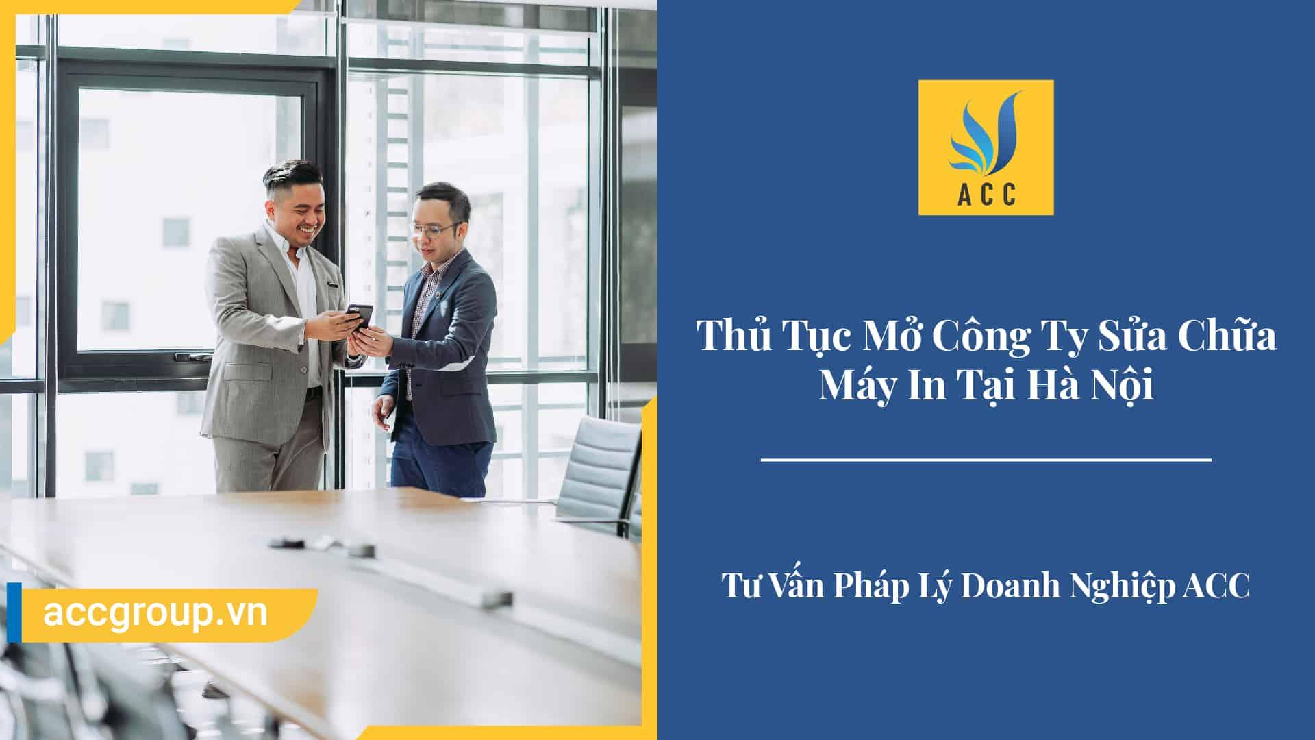 Thủ Tục Mở Công Ty Sửa Chữa Máy In Tại Hà Nội (Quy Định 2020)
