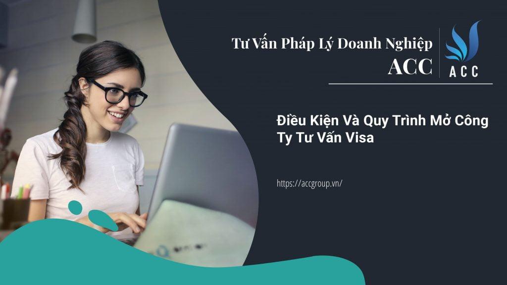 Điều Kiện Và Quy Trình Mở Công Ty Tư Vấn Visa