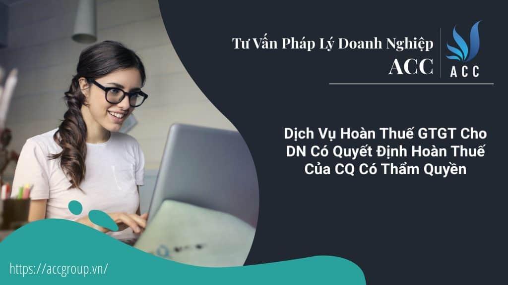 Dịch Vụ Hoàn Thuế GTGT Cho DN Có Quyết Định Hoàn Thuế Của CQ Có Thẩm Quyền
