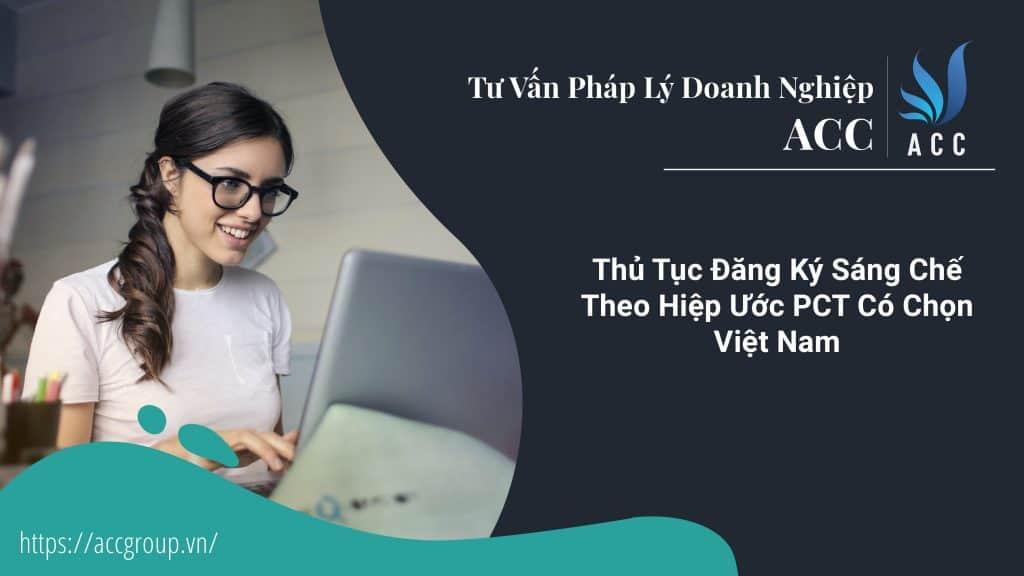 Thủ Tục Đăng Ký Sáng Chế Theo Hiệp Ước PCT Có Chọn Việt Nam