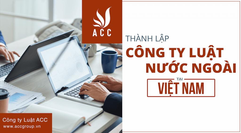 Thành lập Công ty luật nước ngoài tại Việt Nam mới nhất năm 2021
