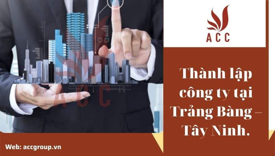 Thành lập công ty tại Trảng Bàng – Tây Ninh